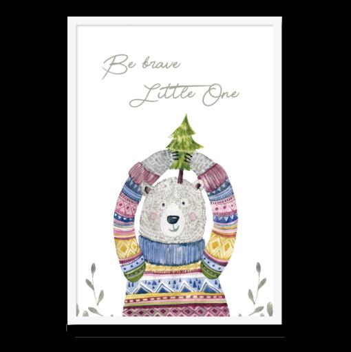 """Plakat til børneværelset med teksten """"Be brave little one"""""""