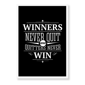 "Motivations plakat med teksten ""Winners never quit, quitters never win"""