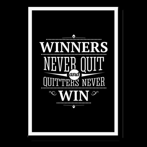 """Motivations plakat med teksten """"Winners never quit, quitters never win"""""""